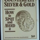 Counterfeit Silver and Gold: How to Spot and Avoid It by Daniel Rosenthal, Ellen