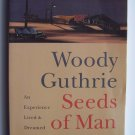 Woody Guthrie Seeds of Man: An Experience Lived and Dreamed