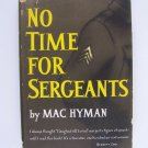 Mac Hyman No Time for Sergeants Hardcover First Printing 1954