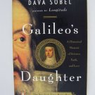 Galileo's Daughter : A Historical Memoir of Science, Faith, and Love by Dava...