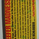 Reefer Madness Sex Drugs and Cheap Labor in the American Black Market Hardcover