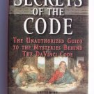 Dan Burstein Secrets of the Code Unauthorized Guide to the Mysteries Behind Code
