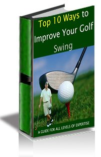 TOP 10 WAYS TO IMPROVE YOUR GOLF SWING eBook