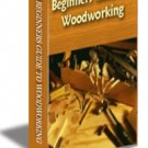 BEGINNERS GUIDE TO WOODWORKING eBOOK