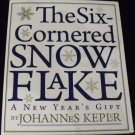The Six-Cornered Snow Flake A New Year's Gift