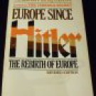 Europe Since Hitler The Rebirth of Europe