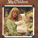 For All My Children 13 Baby Garments to Knit and Crochet