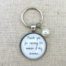Thank You For Raising The Woman of My Dreams Keychain Silver (Mother In Law Gift)