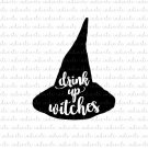 Drink Up Witches Hat Digital File Download (svg, dxf, png, jpeg)
