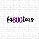 Faboolous Digital File Download (fabulous, svg, dxf, png, jpeg)