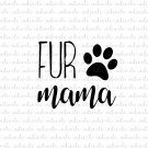 Fur Mama with Paw Print Digital File Download (svg, dxf, png, jpeg)