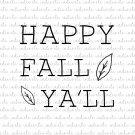 Happy Fall Ya'll Digital File Download (svg, dxf, png, jpeg)
