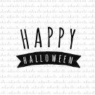 Happy Halloween Digital File Download (svg, dxf, png, jpeg)