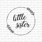 Little Sister with Laurel Digital File Download (svg, dxf, png, jpeg)