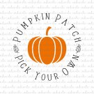 Pumpkin Patch Pick Your Own Digital File Download (svg, dxf, png, jpeg)