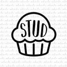 Stud Muffin Digital File Download (svg, dxf, png, jpeg)
