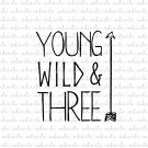 Young Wild and Three Digital File Download (svg, dxf, png, jpeg)