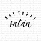 Not Today Satan Digital File Download (svg, dxf, png, jpeg)