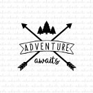Adventure Awaits Digital File Download (svg, dxf, png, jpeg)