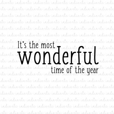 It S The Most Wonderful Time Of The Year Digital File Download Svg Dxf Png Jpeg
