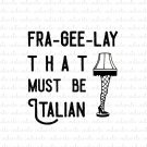 Frageelay That Must Be Italian Digital File Download Christmas Story Leg Lamp (svg, dxf, jpeg)
