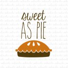 Sweet as Pie Digital File Download (svg, dxf, png, jpeg)