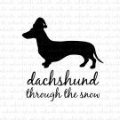 Dachshund Through The Snow with Santa Hat Digital File Download (svg, dxf, png, jpeg)