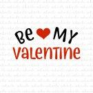 Be My Valentine Digital File Download (svg, dxf, png, jpeg) [Valentines Day]