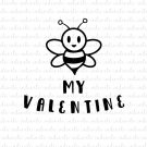 Be My Valentine with Bee Digital File Download (svg, dxf, png, jpeg) [Valentines Day]