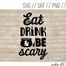 Eat Drink & Be Scary Digital Art File Download (svg, dxf, png, jpeg)