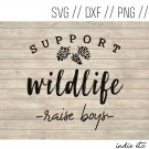 Support Wildlife Raise Boys Digital Art File Download (svg, dxf, png, jpeg)