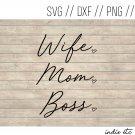 Wife Mom Boss Digital Art File Download (svg, dxf, png, jpeg)