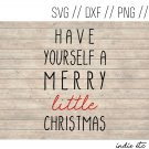 Have Yourself A Merry Little Christmas Digital Art File Download (svg, png, dxf, jpg, cut file)