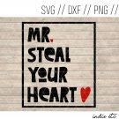 Mr Steal Your Heart Valentine's Day Digital Art File (svg, dxf, png, jpg, cut file, sublimation)