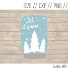 Let It Snow with Snow Globe Digital Art File Hand Drawn (svg, dxf, png, jpg, cut file)