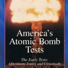 America's Atomic Bomb Tests The Early Tests Operations Trinity and Crossroads Video
