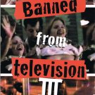 Banned From Television III Video It Will Shock You
