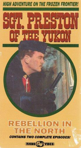 Sgt. Preston Of The Yukon Video Rebellion In The North Two Complete Episodes