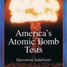 America's Atomic Bomb Tests Operation Sandstone Video Vol. 2