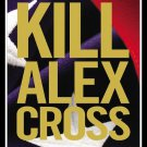James Patterson Kill Alex Cross Hardcover Book 2011 First Edition