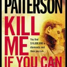 James Patterson Marshall Karp Kill Me If You Can Softcover Book 2012 First Trade Edition