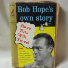 Have Tux Will Travel Bob Hope's Own Story 1956 Book Vintage