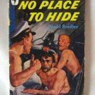 No Place To Hide David Bradley True Military War Story 1949 Vintage Book
