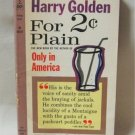 Harry Golden For 2¢ Cents Plain Softcover Book Vintage 1960