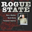 Rogue State How A Nuclear North Korea Threatens America Hardcover Book By William C. Triplett