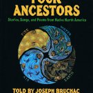 Four Ancestors Stories Songs & Poems From Native North America Joseph Bruchac Hardcover Book
