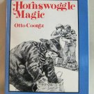 Hornswoggle Magic By Otto Coontz Hardcover Book For Ages 8-12 First Edition Vintage 1981