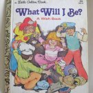 What Will I Be A Wish Book By Kathleen Krull Cowles A Little Golden Book Vintage 1979