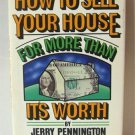How To Sell Your House For More Than It's Worth By Jerry Pennington Hardcover Book