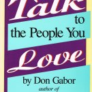 How To Talk To The People You Love By Don Gabor Softcover Book